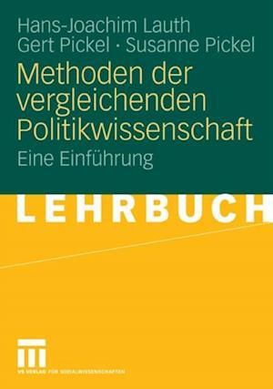 Methoden der vergleichenden Politikwissenschaft af Gert Pickel, Hans-Joachim Lauth, Susanne Pickel