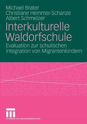 Interkulturelle Waldorfschule af Michael Brater, Albert Schmelzer, Christiane Hemmer-Schanze