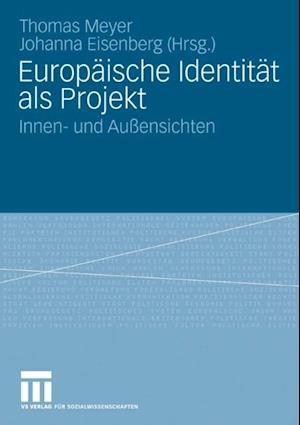 Europaische Identitat als Projekt