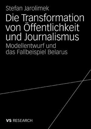 Die Transformation von Offentlichkeit und Journalismus af Stefan Jarolimek