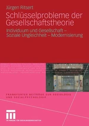 Schlusselprobleme der Gesellschaftstheorie af Jurgen Ritsert