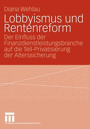 Lobbyismus und Rentenreform af Diana Wehlau