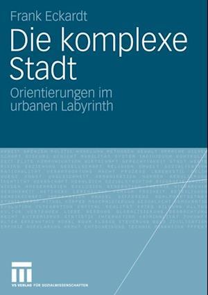 Die komplexe Stadt af Frank Eckardt