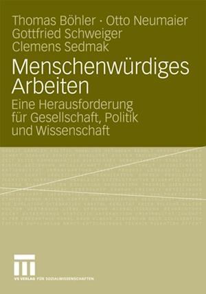 Menschenwurdiges Arbeiten af Thomas Bohler, Clemens Sedmak, Gottfried Schweiger