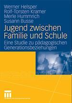Jugend zwischen Familie und Schule af Werner Helsper, Rolf-Torsten Kramer, Susann Busse