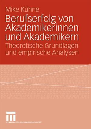 Berufserfolg von Akademikerinnen und Akademikern af Mike Kuhne
