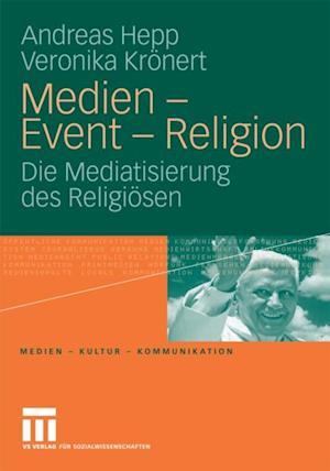 Medien - Event - Religion af Andreas Hepp, Veronika Kronert