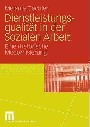 Dienstleistungsqualitat in der Sozialen Arbeit af Melanie Oechler