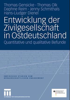 Entwicklung der Zivilgesellschaft in Ostdeutschland af Thomas Olk, Thomas Gensicke, Daphne Reim
