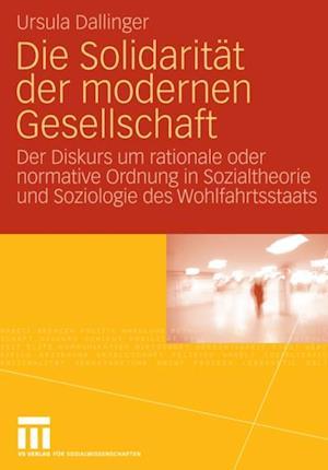 Die Solidaritat der modernen Gesellschaft af Ursula Dallinger