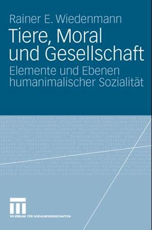 Tiere, Moral und Gesellschaft af Rainer Wiedenmann