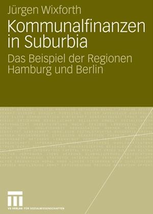Kommunalfinanzen in Suburbia af Jurgen Wixforth