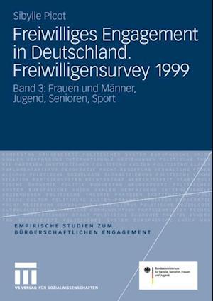 Freiwilliges Engagement in Deutschland. Freiwilligensurvey 1999