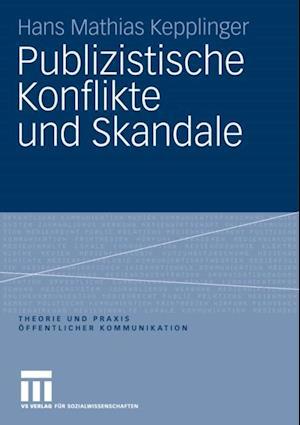 Publizistische Konflikte und Skandale af Hans Mathias Kepplinger