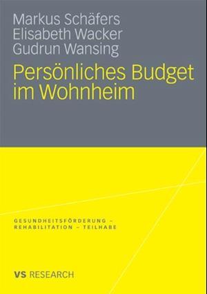 Personliches Budget im Wohnheim af Gudrun Wansing, Elisabeth Wacker, Markus Schafers