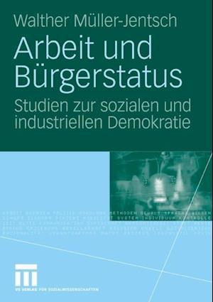 Arbeit und Burgerstatus af Walther Muller-Jentsch