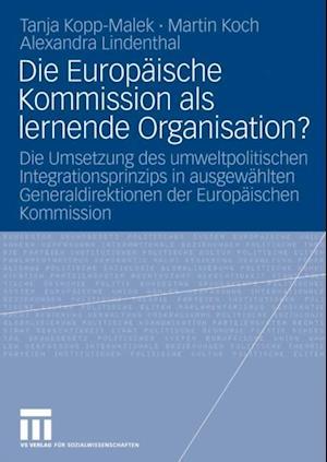 Die Europaische Kommission als lernende Organisation? af Martin Koch, Tanja Kopp-Malek, Alexandra Lindenthal