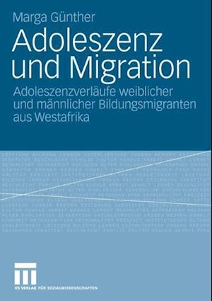 Adoleszenz und Migration af Marga Gunther