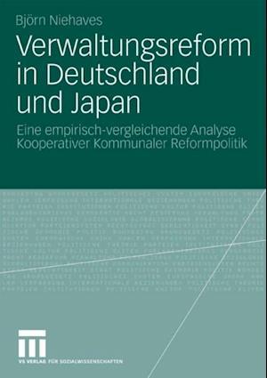 Verwaltungsreform in Deutschland und Japan af Bjorn Niehaves