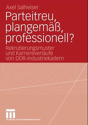 Parteitreu, plangema, professionell? af Axel Salheiser