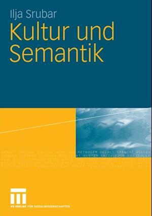 Kultur und Semantik af Ilja Srubar