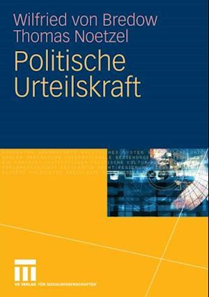 Politische Urteilskraft af Wilfried von Bredow, Thomas Noetzel