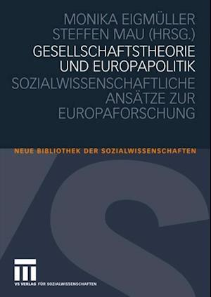 Gesellschaftstheorie und Europapolitik