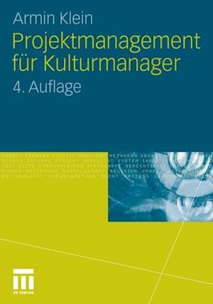 Projektmanagement fur Kulturmanager af Armin Klein