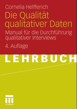 Die Qualitat qualitativer Daten af Cornelia Helfferich