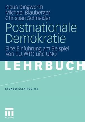 Postnationale Demokratie af Klaus Dingwerth, Christian Schneider, Michael Blauberger