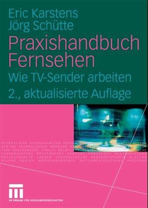 Praxishandbuch Fernsehen af Eric Karstens, Jorg Schutte