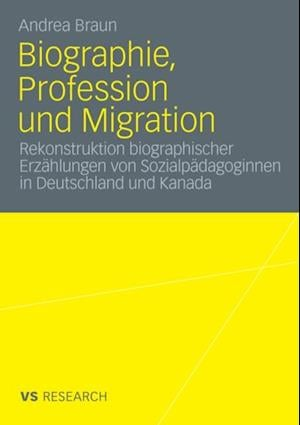 Biographie, Profession und Migration af Andrea Braun
