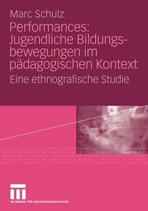 Performances: Jugendliche Bildungsbewegungen im padagogischen Kontext af Marc Schulz