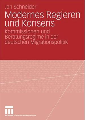Modernes Regieren und Konsens af Jan Schneider