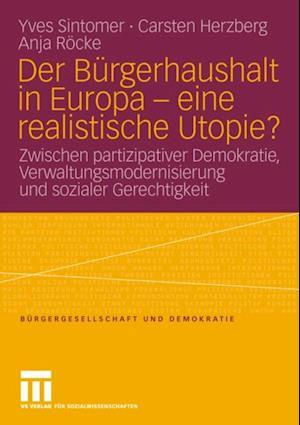 Der Burgerhaushalt in Europa - eine realistische Utopie? af Yves Sintomer, Anja Rocke, Carsten Herzberg