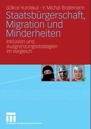 Staatsburgerschaft, Migration und Minderheiten af Gokce Yurdakul, Michal Bodemann
