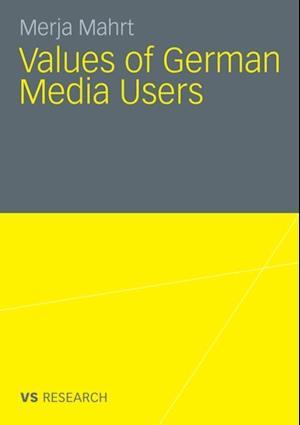 Values of German Media Users af Merja Mahrt