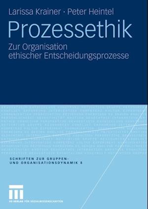 Prozessethik af Peter Heintel, Larissa Krainer