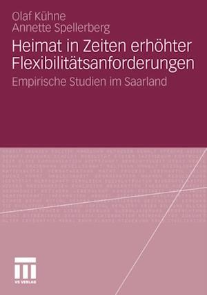 Heimat in Zeiten erhohter Flexibilitatsanforderungen af Olaf Kuhne, Annette Spellberg