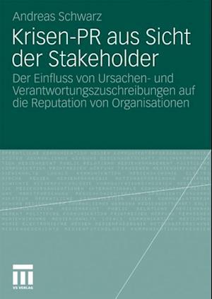 Krisen-PR aus Sicht der Stakeholder af Andreas Schwarz