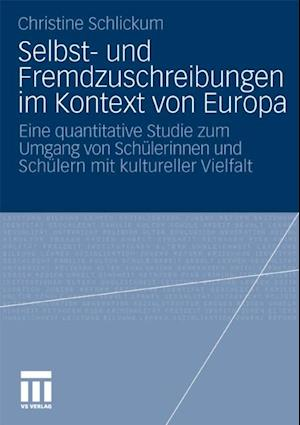 Selbst- und Fremdzuschreibungen im Kontext von Europa af Christine Schlickum