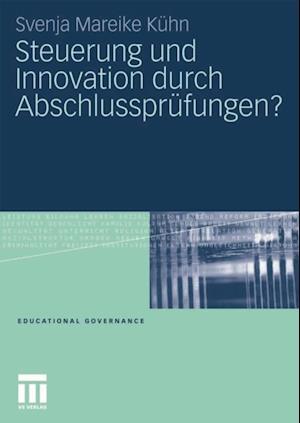 Steuerung und Innovation durch Abschlussprufungen? af Svenja Mareike Kuhn