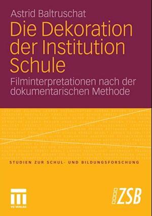 Die Dekoration der Institution Schule af Astrid Baltruschat