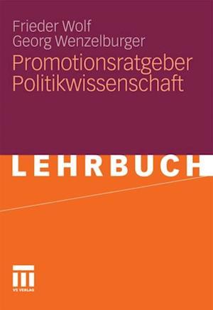 Promotionsratgeber Politikwissenschaft af Frieder Wolf, Georg Wenzelburger