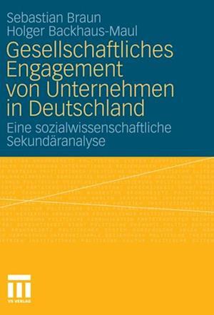 Gesellschaftliches Engagement von Unternehmen in Deutschland af Sebastian Braun, Holger Backhaus-Maul