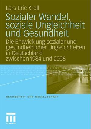 Sozialer Wandel, soziale Ungleichheit und Gesundheit af Lars Eric Kroll