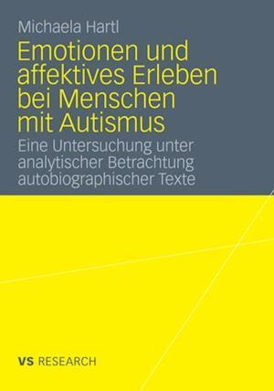 Emotionen und affektives Erleben bei Menschen mit Autismus af Michaela Hartl