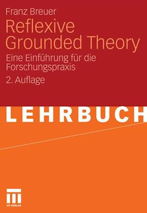 Reflexive Grounded Theory af Franz Breuer