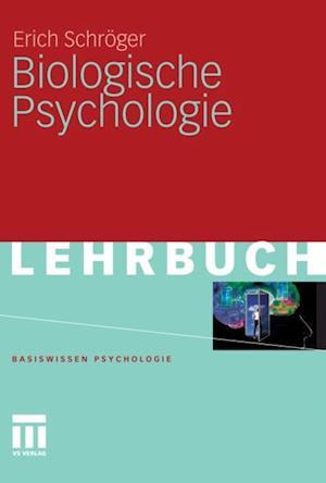 Biologische Psychologie af Erich Schroger