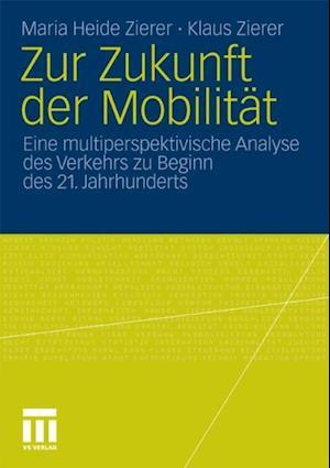 Zur Zukunft der Mobilitat af Maria Heide Zierer, Klaus Zierer